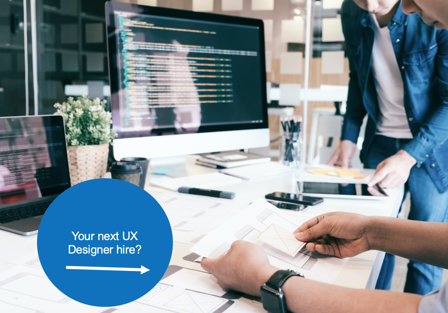 Your next UX Designer hire- working