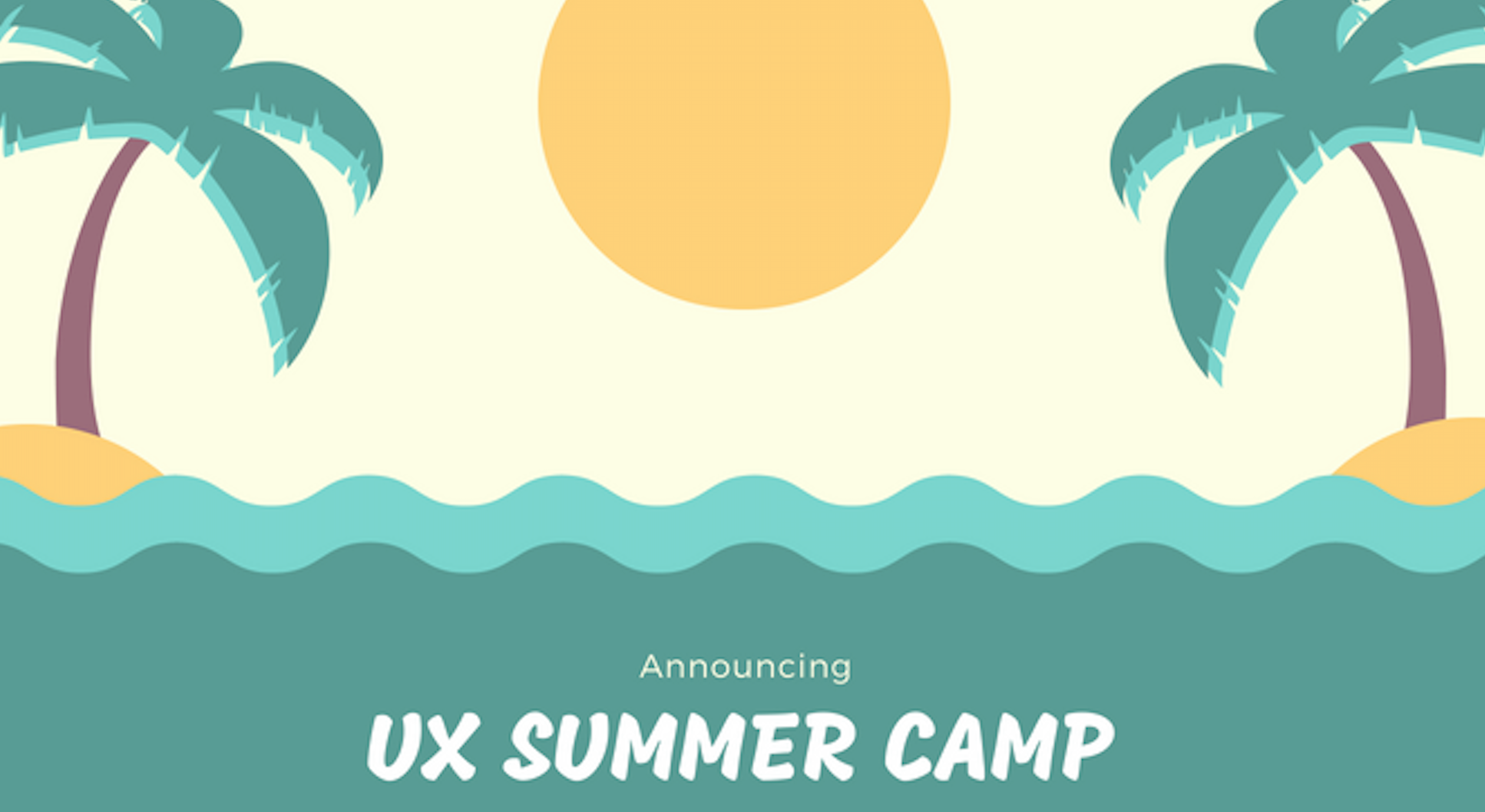 UX summer camp
